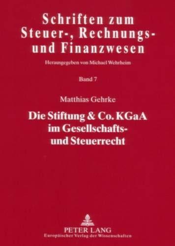 Die Stiftung & Co. KGaA im Gesellschafts- und Steuerrecht: Matthias Gehrke