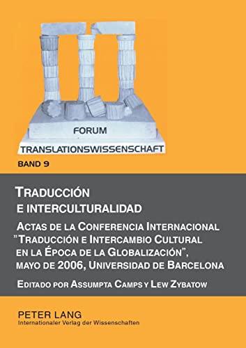 9783631563588: Traducción e interculturalidad: Actas de la Conferencia Internacional 'Traducción e Intercambio Cultural en la Época de la Globalización', mayo de ... de Barcelona (Forum Translationswissenschaft)