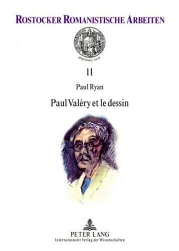 Paul Val ry Et Le Dessin: Pr face de Martine Rouart (Paperback): Paul Ryan