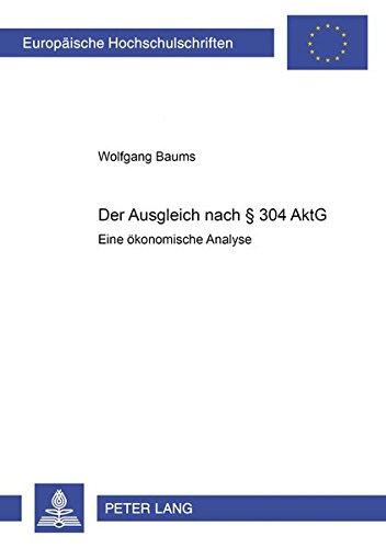 Der Ausgleich nach § 304 AktG: Eine ökonomische Analyse (Europäische Hochschulschriften / European ...
