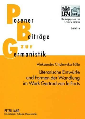 Literarische Entwürfe und Formen der Wandlung im Werk Gertrud von le Forts: Aleksandra ...