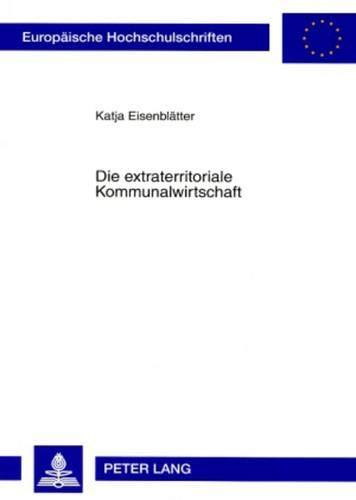 Die extraterritoriale Kommunalwirtschaft: Katja Eisenblätter
