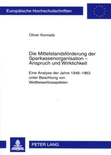 Die Mittelstandsförderung der Sparkassenorganisation - Anspruch und Wirklichkeit: Oliver ...