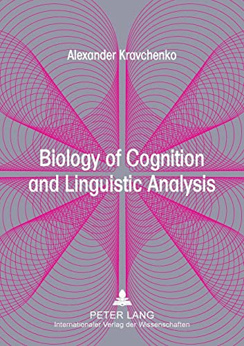 Biology of Cognition and Linguistic Analysis: From: Alexander Kravchenko