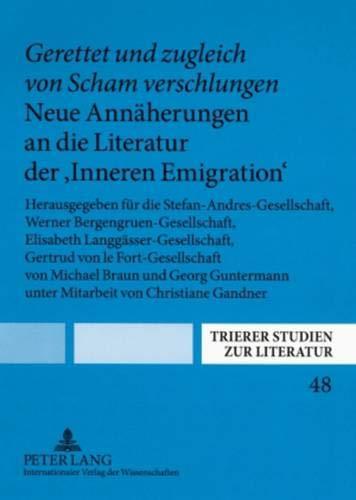 Gerettet und zugleich von Scham verschlungen. Neue Annäherungen an die Literatur der '...