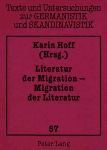 Literatur Der Migration - Migration Der Literatur: Karin Hoff