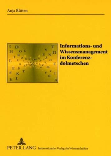 9783631568026: Informations- und Wissensmanagement im Konferenzdolmetschen