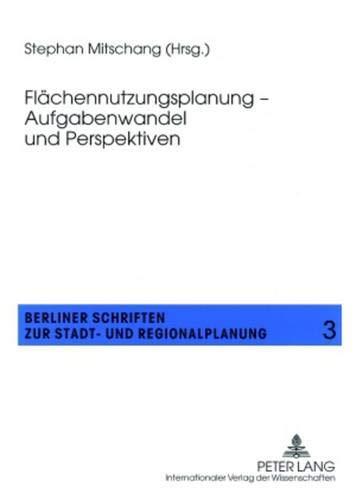 Flächennutzungsplanung - Aufgabenwandel und Perspektiven: Stephan Mitschang