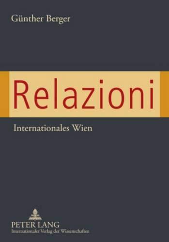 9783631569221: Relazioni: Internationales Wien (German Edition)