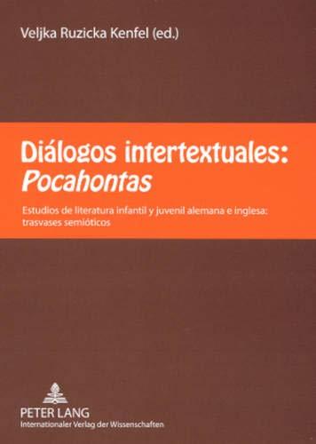 9783631569245: Diálogos intertextuales: Pocahontas: Estudios de literatura infantil y juvenil alemana e inglesa: trasvases semióticos (Spanish Edition)