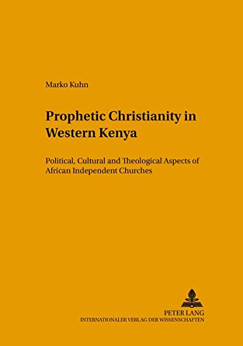 Prophetic Christianity in Western Kenya: Political Cultural
