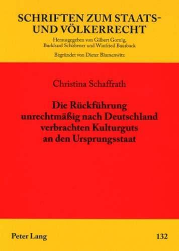 Die Rückführung unrechtmäßig nach Deutschland verbrachten Kulturguts an den ...