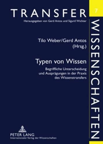 9783631571095: Typen Von Wissen: Begriffliche Unterscheidung Und Auspragungen in Der Praxis Des Wissenstransfers