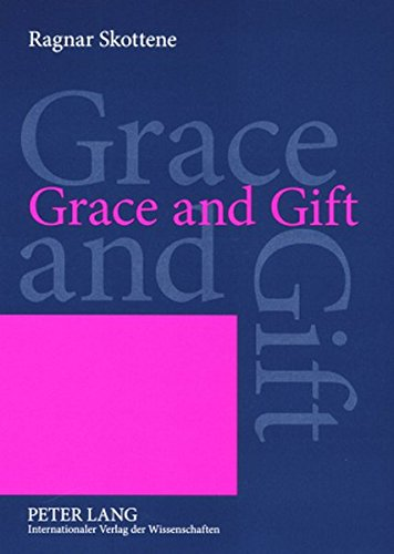 Grace and Gift: An Analysis of a Central Motif in Martin Luther's Rationis Latomianae ...