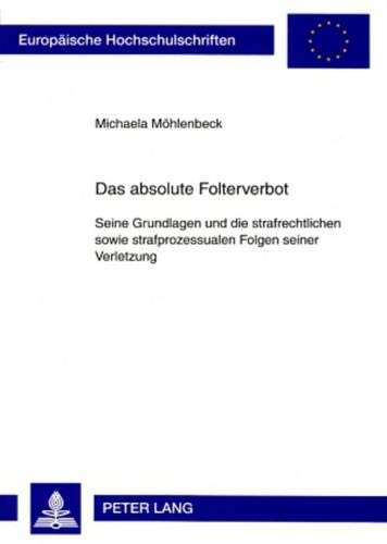 Das absolute Folterverbot: Seine Grundlagen und die: Michaela MÃ hlenbeck