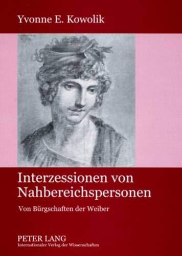 9783631574348: Interzessionen von Nahbereichspersonen: Von Bürgschaften der Weiber (German Edition)