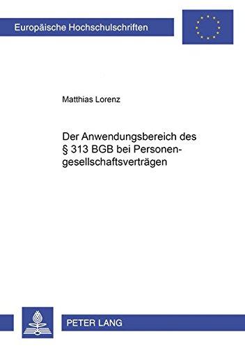9783631574898: Der Anwendungsbereich des § 313 BGB bei Personengesellschaftsverträgen (Europäische Hochschulschriften / European University Studies / Publications Universitaires Européennes) (German Edition)