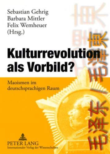 9783631576410: Kulturrevolution ALS Vorbild?: Maoismen Im Deutschsprachigen Raum
