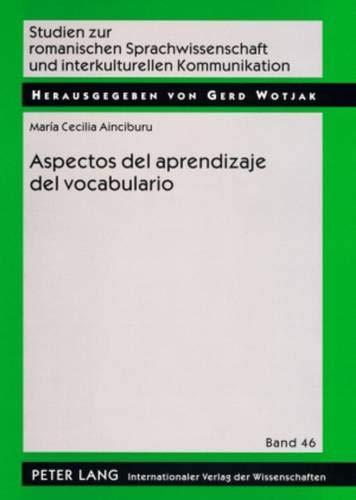 9783631577578: Aspectos del aprendizaje del vocabulario: Tipo de palabra, método, contexto y grado de competencia en las lenguas afines (Studien zur romanischen ... Kommunikation) (Spanish Edition)