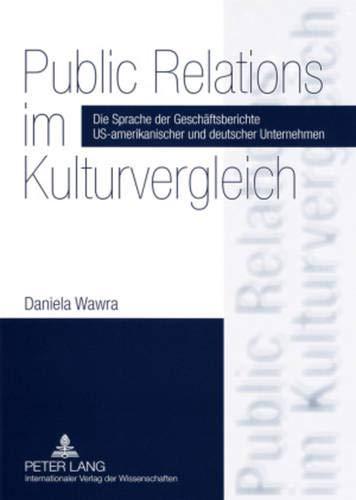 9783631578704: Public Relations im Kulturvergleich: Die Sprache der Geschäftsberichte US-amerikanischer und deutscher Unternehmen