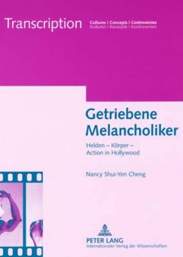9783631578858: Getriebene Melancholiker: Helden – Körper – Action in Hollywood (Transcription) (German Edition)