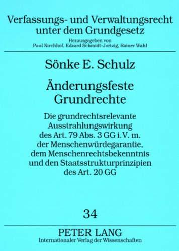 9783631579466: Änderungsfeste Grundrechte: Die grundrechtsrelevante Ausstrahlungswirkung des Art. 79 Abs. 3 GG i.V.m. der Menschenwürdegarantie, dem ... unter dem Grundgesetz) (German Edition)