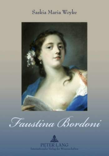 Faustina Bordoni: Saskia Maria Woyke