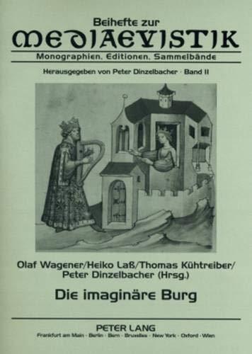 9783631580080: Die imaginäre Burg (Beihefte zur Mediaevistik) (German Edition)