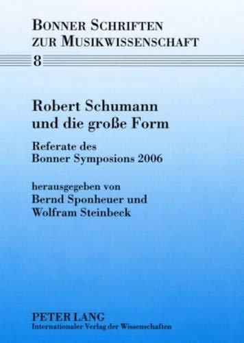 Robert Schumann und die große Form: Bernd Sponheuer