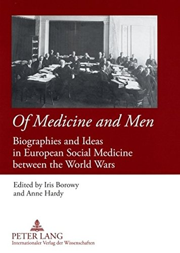 9783631580448: Of Medicine and Men: Biographies and Ideas in European Social Medicine between the World Wars