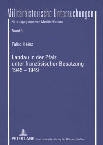 9783631580547: Landau in der Pfalz unter französischer Besatzung 1945-1949 (Militärhistorische Untersuchungen) (German Edition)