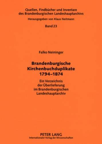 9783631580578: Brandenburgische Kirchenbuchduplikate 1794-1874: Ein Verzeichnis der Überlieferung im Brandenburgischen Landeshauptarchiv (Quellen, Findbuecher Und Inventare Des Brandenburgischen Lan)