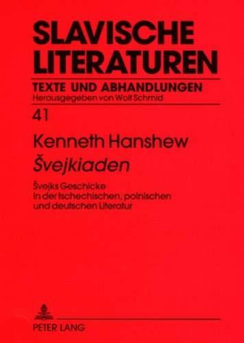 9783631580608: Svejkiaden: Svejks Geschicke in Der Tschechischen, Polnischen Und Deutschen Literatur