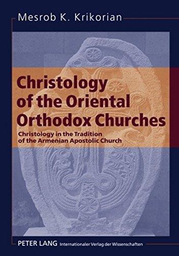 Christology of the Oriental Orthodox Churches: Mesrob K. Krikorian