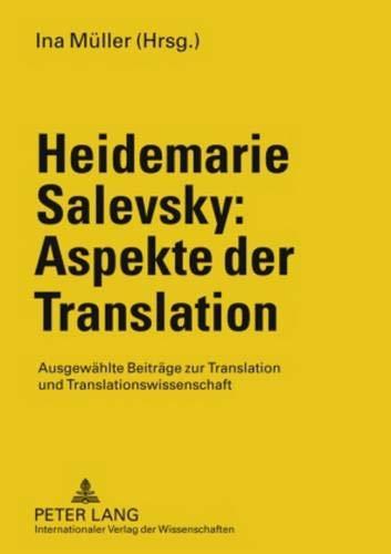 9783631581865: Heidemarie Salevsky: Aspekte der Translation: Ausgewählte Beiträge zu Translation und Translationswissenschaft (German Edition)