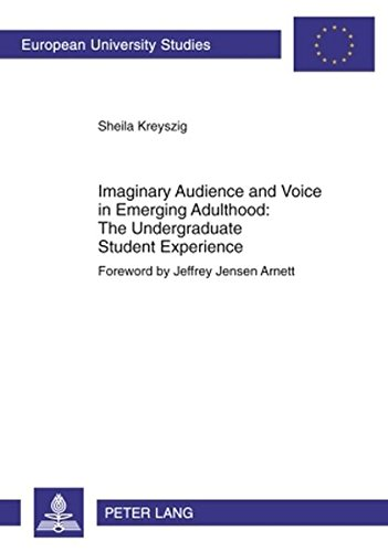 9783631583302: Imaginary Audience and Voice in Emerging Adulthood: The Undergraduate Student Experience: Foreword by Jeffrey Jensen Arnett (Europäische ... / Publications Universitaires Européennes)