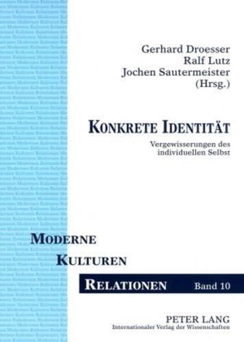 9783631583845: Konkrete Identität: Vergewisserungen des individuellen Selbst (Moderne - Kulturen - Relationen)
