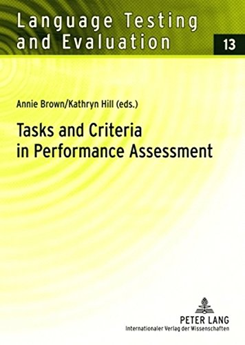 9783631584163: Tasks and Criteria in Performance Assessment: Proceedings of the 28 th Language Testing Research Colloquium (Language Testing and Evaluation)