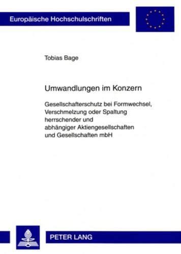 9783631584408: Umwandlungen im Konzern: Gesellschafterschutz bei Formwechsel, Verschmelzung oder Spaltung herrschender und abhängiger Aktiengesellschaften und ... Universitaires Européennes) (German Edition)