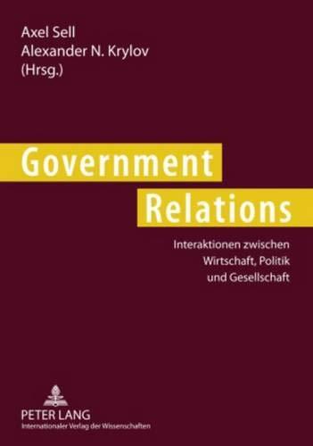 9783631584873: Government Relations: Interaktionen zwischen Wirtschaft, Politik und Gesellschaft (German Edition)