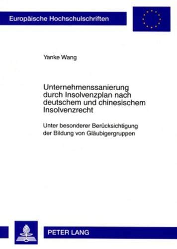 9783631585474: Unternehmenssanierung durch Insolvenzplan nach deutschem und chinesischem Insolvenzrecht: Unter besonderer Berücksichtigung der Bildung von ... European University Studie) (German Edition)