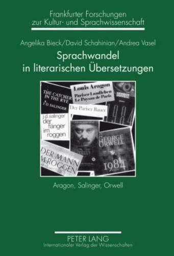 9783631586792: Sprachwandel in Literarischen Ubersetzungen: Aragon, Salinger, Orwell
