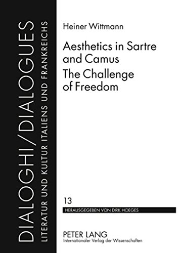 9783631586938: Aesthetics in Sartre and Camus. The Challenge of Freedom: Translated by Catherine Atkinson (Dialoghi / Dialogues)