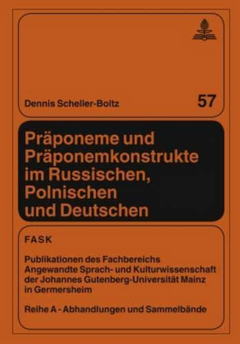 Praeponeme und Praeponemkonstrukte im Russischen, Polnischen und: Dennis Scheller-Boltz