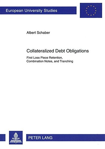 Collateralized Debt Obligations: First Loss Piece Retention, Combination Notes, and Tranching (...