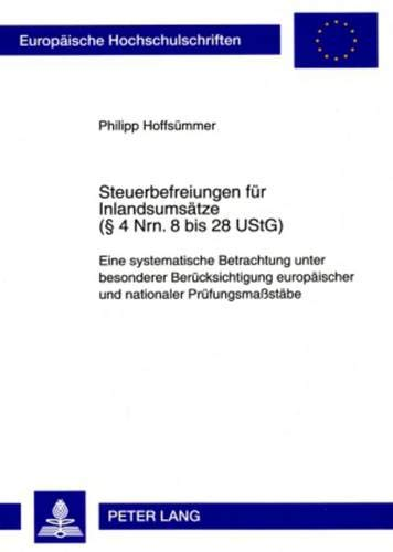 9783631589632: Steuerbefreiungen für Inlandsumsätze (§ 4 Nrn. 8 bis 28 UStG): Eine systematische Betrachtung unter besonderer Berücksichtigung europäischer und ... Universitaires Européennes) (German Edition)