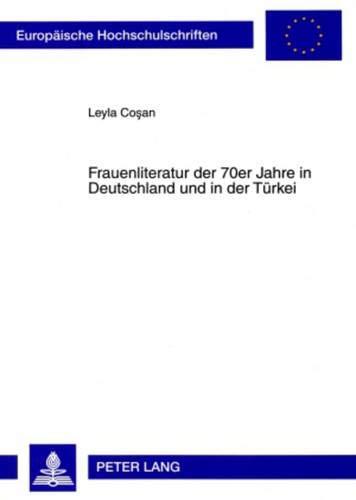 9783631590478: Frauenliteratur Der 70er Jahre in Deutschland Und in Der Turkei