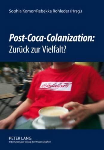 """9783631591802: """"post-Coca-Colanization"""" Zuruck Zur Vielfalt?"""