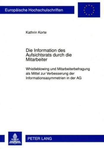 9783631592281: Die Information des Aufsichtsrats durch die Mitarbeiter: Whistleblowing und Mitarbeiterbefragung als Mittel zur Verbesserung der ... Universitaires Européennes) (German Edition)