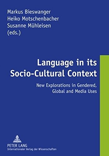 9783631592335: Language in its Socio-Cultural Context: New Explorations in Gendered, Global and Media Uses